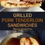 Grilled Pork Tenderloin Sandwiches pin for Pinterest